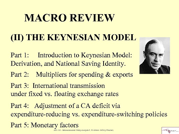 MACRO REVIEW (II) THE KEYNESIAN MODEL Part 1: Introduction to Keynesian Model: Derivation, and