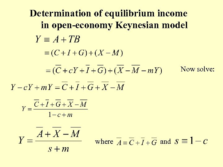 Determination of equilibrium income in open-economy Keynesian model Now solve: where and