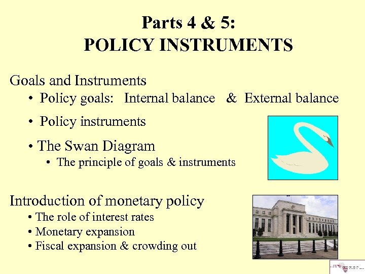 Parts 4 & 5: POLICY INSTRUMENTS Goals and Instruments • Policy goals: Internal balance