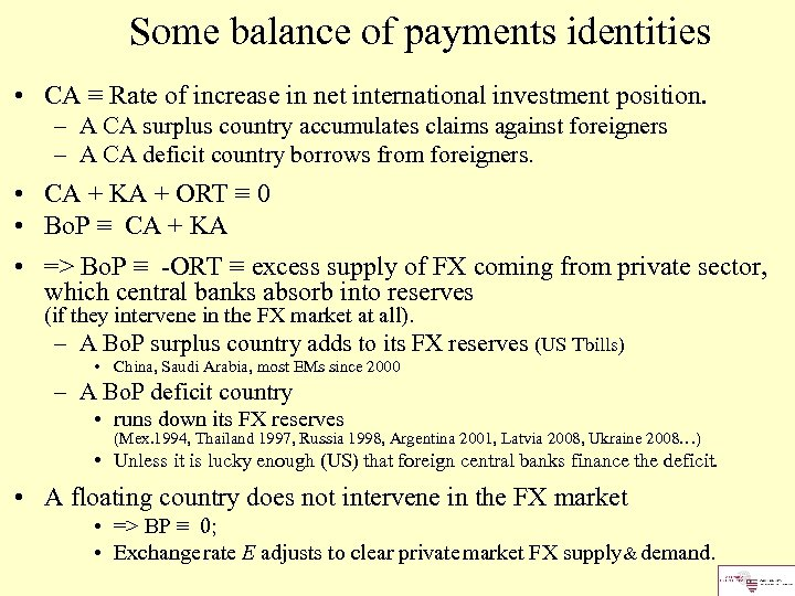 Some balance of payments identities • CA ≡ Rate of increase in net international