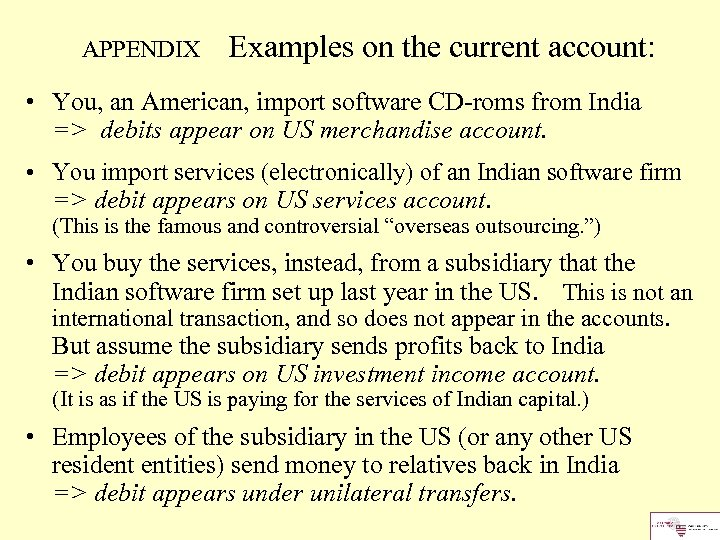 APPENDIX Examples on the current account: • You, an American, import software CD-roms from