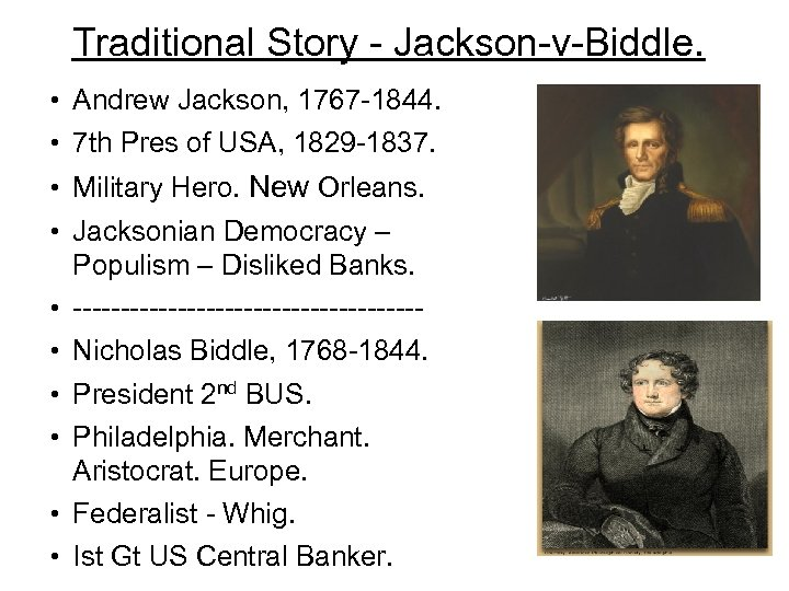 Traditional Story - Jackson-v-Biddle. • Andrew Jackson, 1767 -1844. • 7 th Pres of