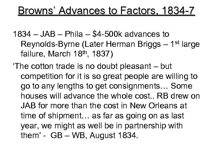 Browns' Advances to Factors, 1834 -7 1834 – JAB – Phila – $4 -500