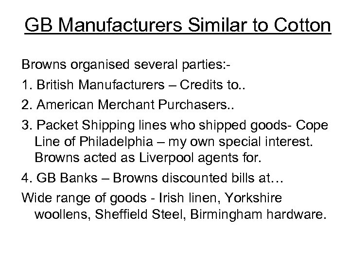 GB Manufacturers Similar to Cotton Browns organised several parties: 1. British Manufacturers – Credits
