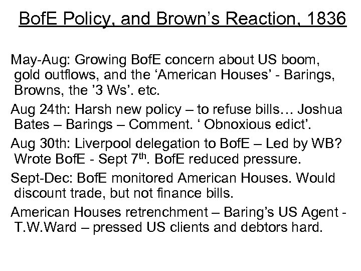 Bof. E Policy, and Brown's Reaction, 1836 May-Aug: Growing Bof. E concern about US