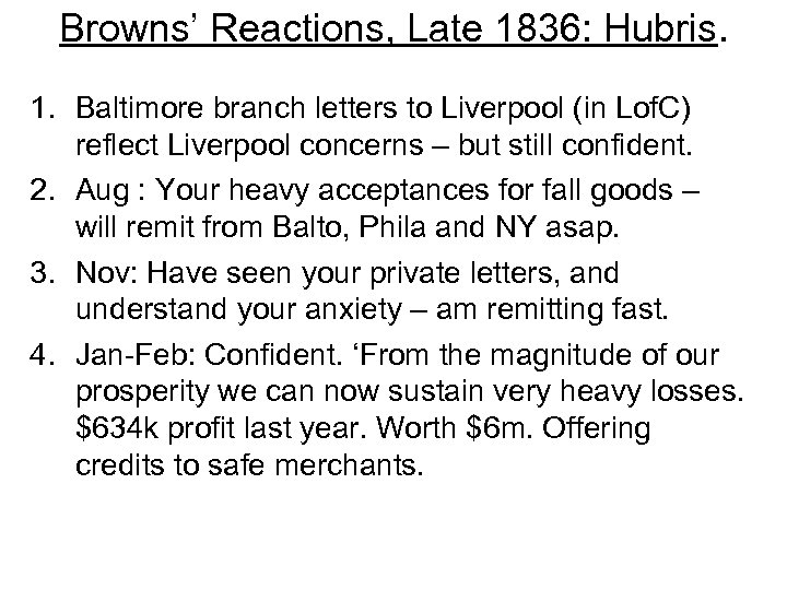 Browns' Reactions, Late 1836: Hubris. 1. Baltimore branch letters to Liverpool (in Lof. C)