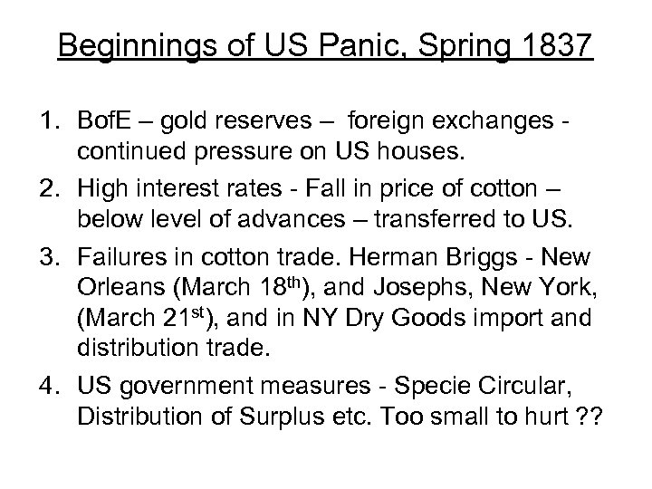 Beginnings of US Panic, Spring 1837 1. Bof. E – gold reserves – foreign