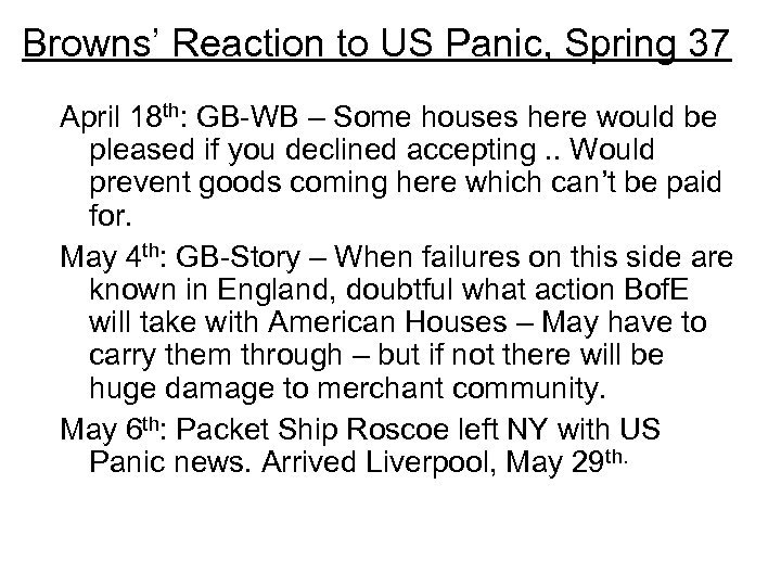 Browns' Reaction to US Panic, Spring 37 April 18 th: GB-WB – Some houses