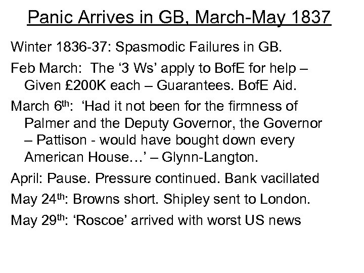 Panic Arrives in GB, March-May 1837 Winter 1836 -37: Spasmodic Failures in GB. Feb