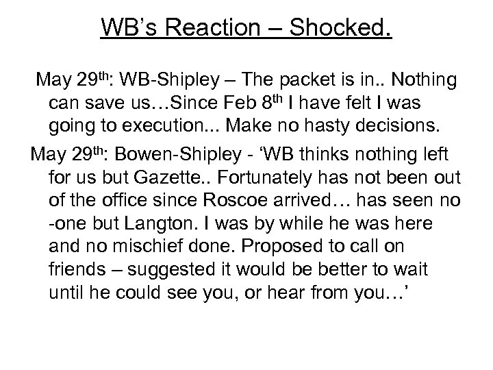 WB's Reaction – Shocked. May 29 th: WB-Shipley – The packet is in. .