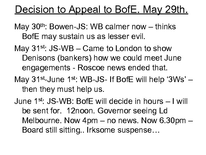 Decision to Appeal to Bof. E. May 29 th. May 30 th: Bowen-JS: WB