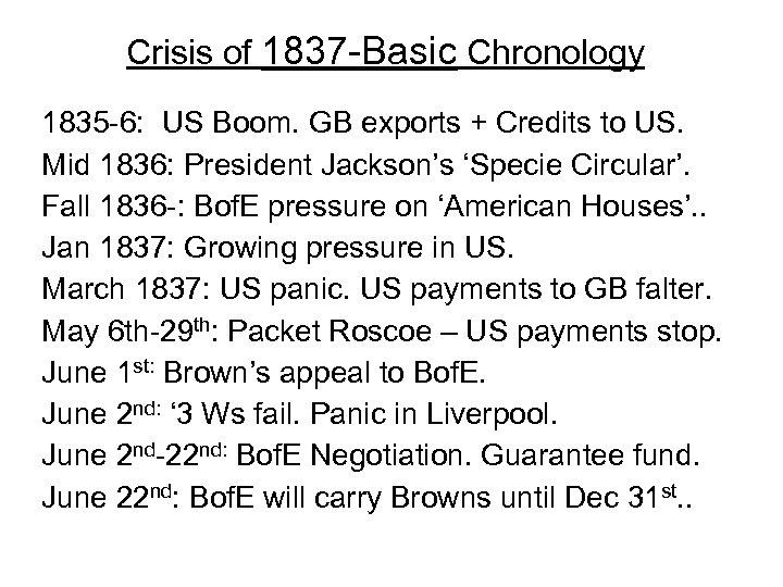 Crisis of 1837 -Basic Chronology 1835 -6: US Boom. GB exports + Credits to