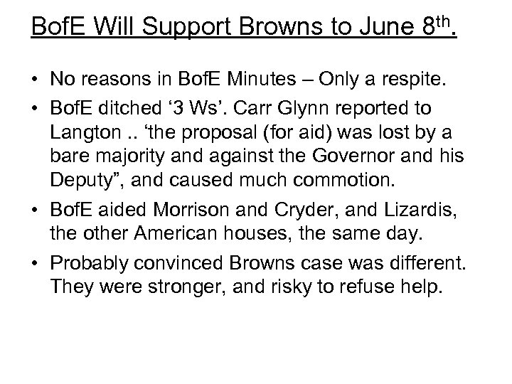 Bof. E Will Support Browns to June 8 th. • No reasons in Bof.