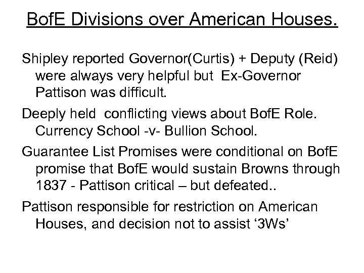 Bof. E Divisions over American Houses. Shipley reported Governor(Curtis) + Deputy (Reid) were always