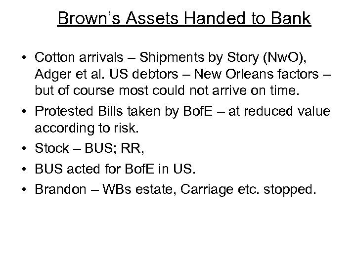 Brown's Assets Handed to Bank • Cotton arrivals – Shipments by Story (Nw. O),