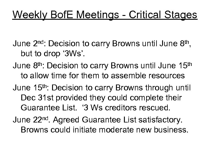 Weekly Bof. E Meetings - Critical Stages June 2 nd: Decision to carry Browns