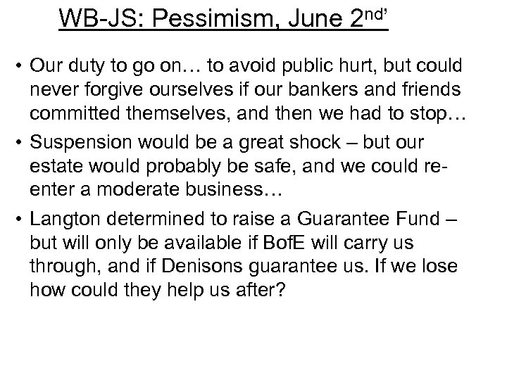 WB-JS: Pessimism, June 2 nd' • Our duty to go on… to avoid public