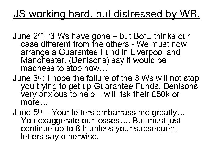 JS working hard, but distressed by WB. June 2 nd. ' 3 Ws have