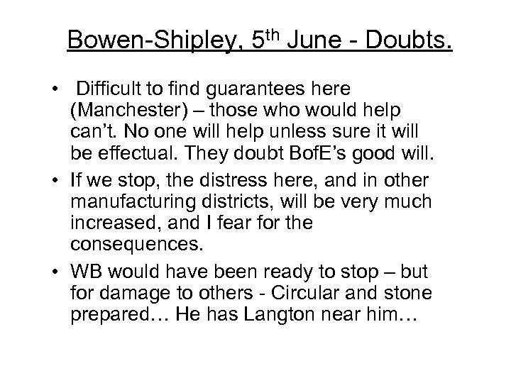 Bowen-Shipley, 5 th June - Doubts. • Difficult to find guarantees here (Manchester) –