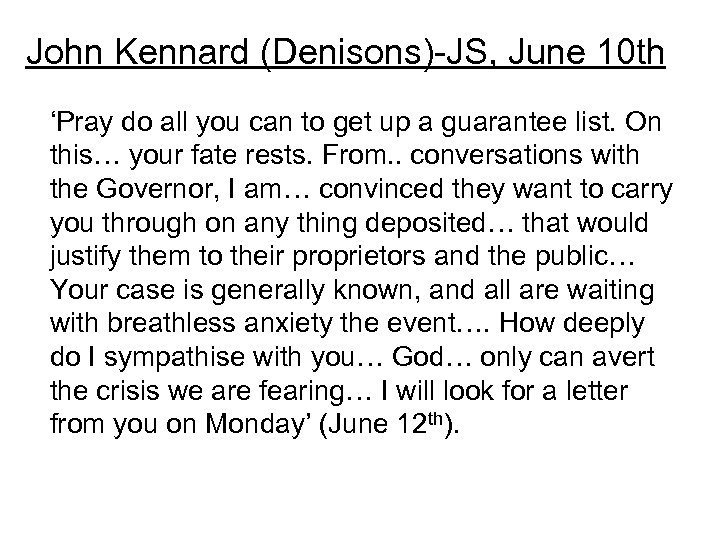 John Kennard (Denisons)-JS, June 10 th 'Pray do all you can to get up