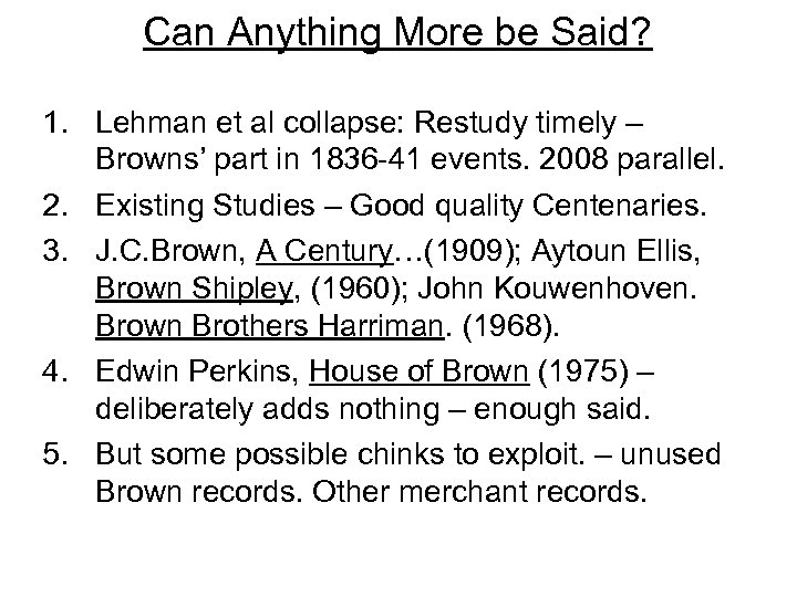 Can Anything More be Said? 1. Lehman et al collapse: Restudy timely – Browns'