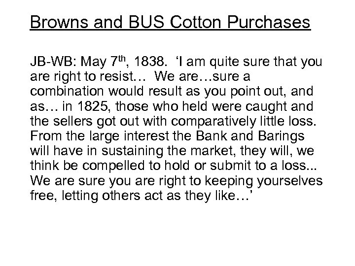 Browns and BUS Cotton Purchases JB-WB: May 7 th, 1838. 'I am quite sure