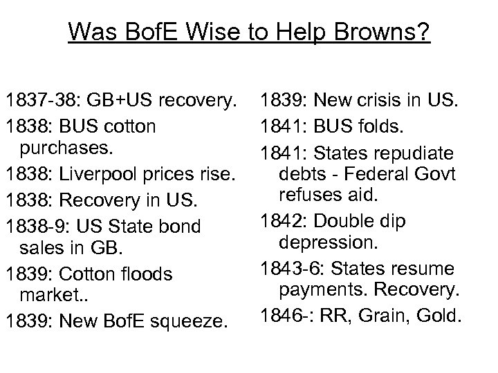 Was Bof. E Wise to Help Browns? 1837 -38: GB+US recovery. 1838: BUS cotton