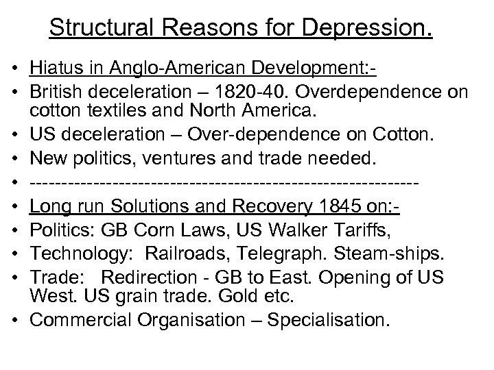 Structural Reasons for Depression. • Hiatus in Anglo-American Development: • British deceleration – 1820