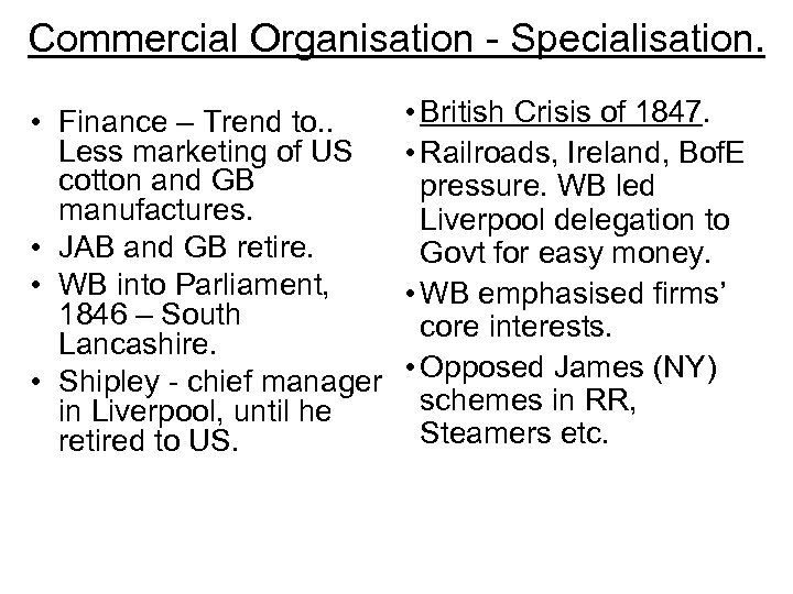 Commercial Organisation - Specialisation. • Finance – Trend to. . Less marketing of US