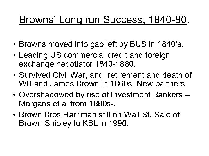 Browns' Long run Success, 1840 -80. • Browns moved into gap left by BUS