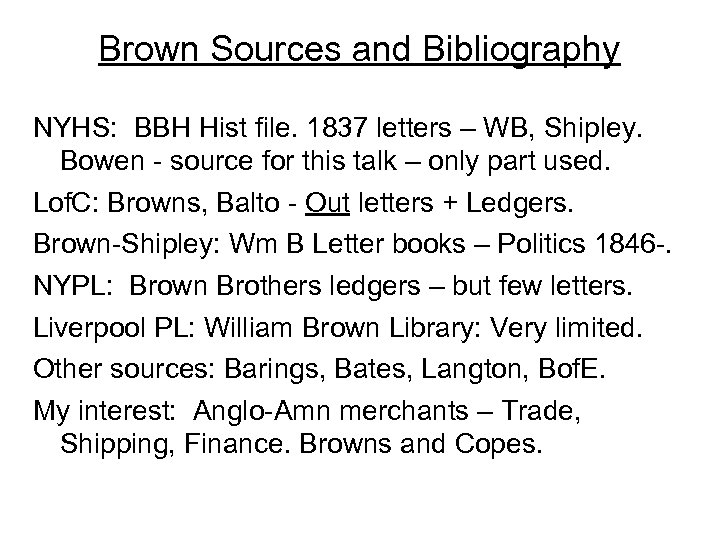 Brown Sources and Bibliography NYHS: BBH Hist file. 1837 letters – WB, Shipley. Bowen