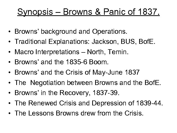 Synopsis – Browns & Panic of 1837. • • • Browns' background and Operations.