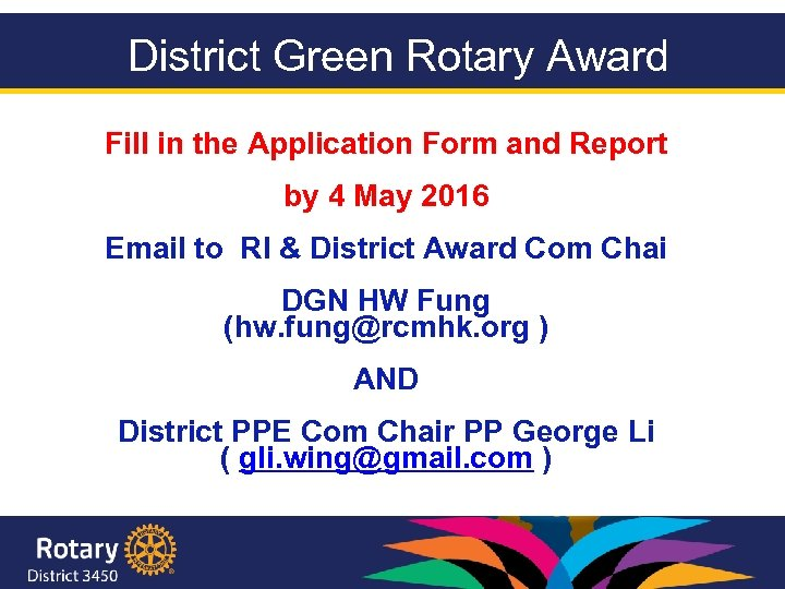 District Green Rotary Award Fill in the Application Form and Report by 4 May