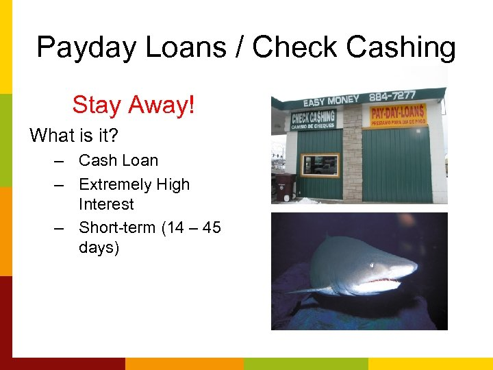 Payday Loans / Check Cashing Stay Away! What is it? – Cash Loan –