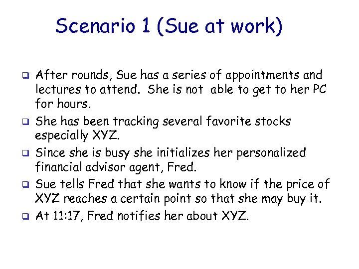 Scenario 1 (Sue at work) q q q After rounds, Sue has a series