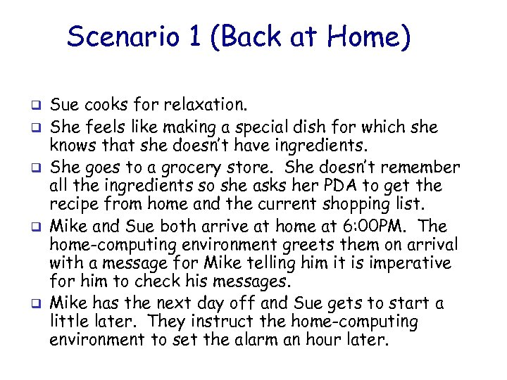 Scenario 1 (Back at Home) q q q Sue cooks for relaxation. She feels