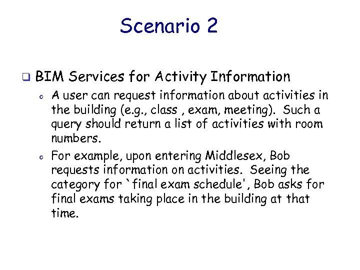 Scenario 2 q BIM Services for Activity Information o o A user can request