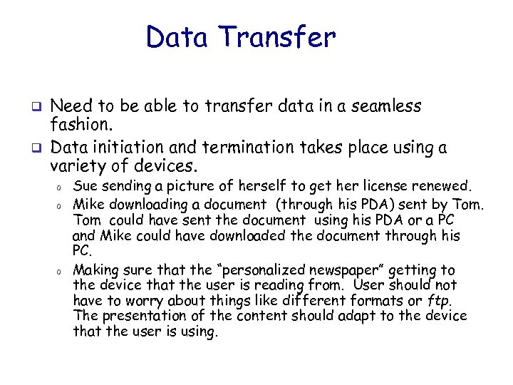 Data Transfer q q Need to be able to transfer data in a seamless