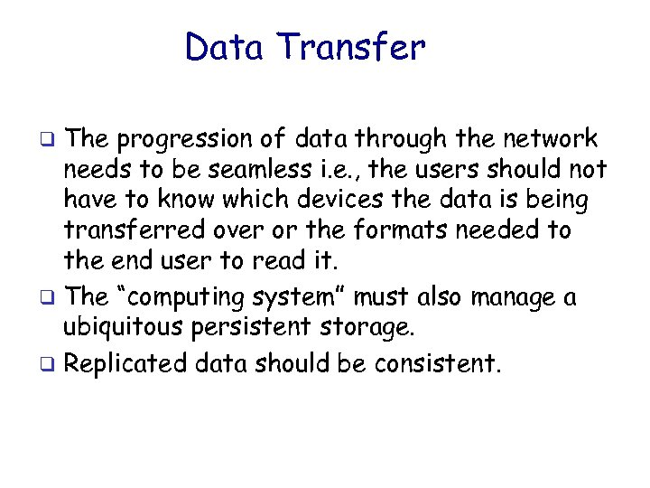 Data Transfer The progression of data through the network needs to be seamless i.