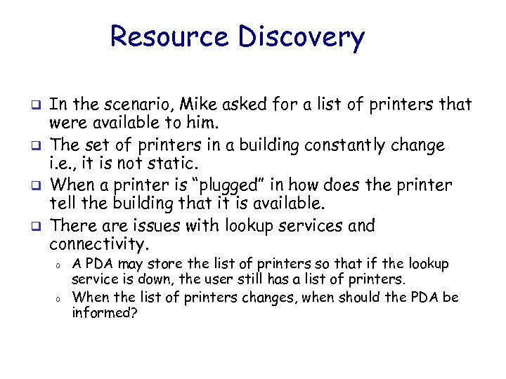 Resource Discovery q q In the scenario, Mike asked for a list of printers
