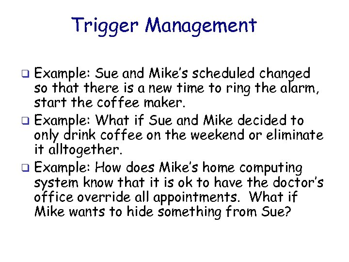 Trigger Management Example: Sue and Mike's scheduled changed so that there is a new