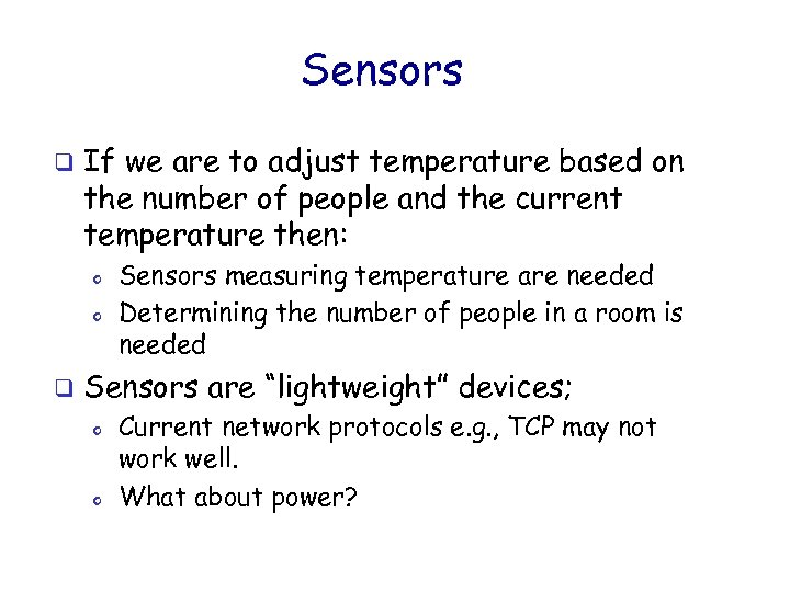 Sensors q If we are to adjust temperature based on the number of people