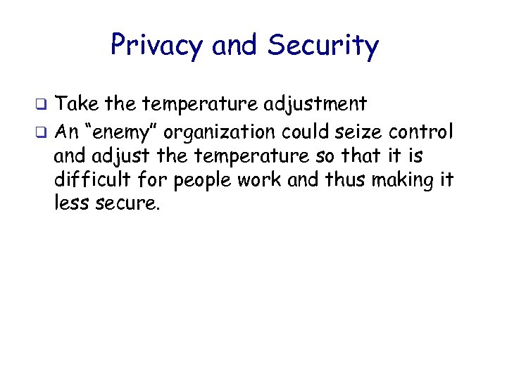 """Privacy and Security Take the temperature adjustment q An """"enemy"""" organization could seize control"""