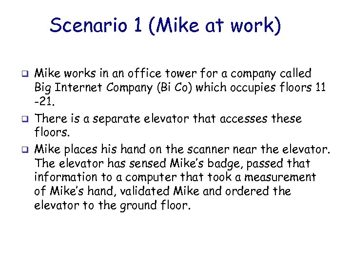 Scenario 1 (Mike at work) q q q Mike works in an office tower