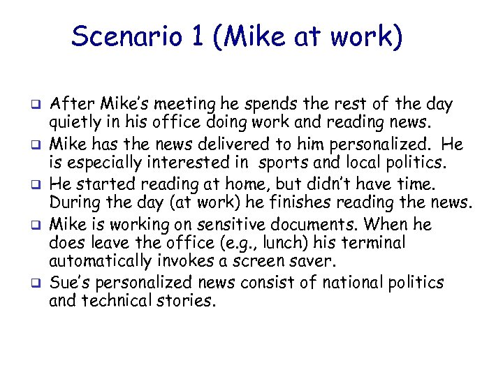 Scenario 1 (Mike at work) q q q After Mike's meeting he spends the