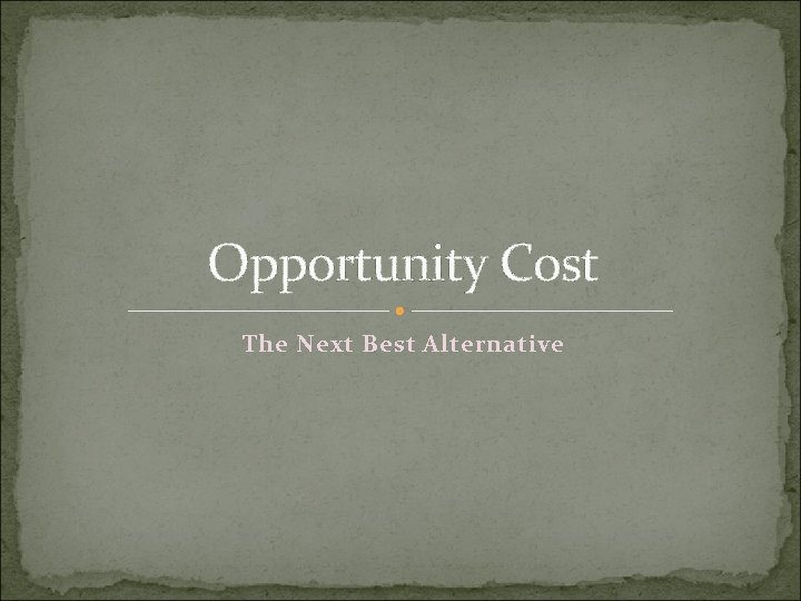 Opportunity Cost The Next Best Alternative