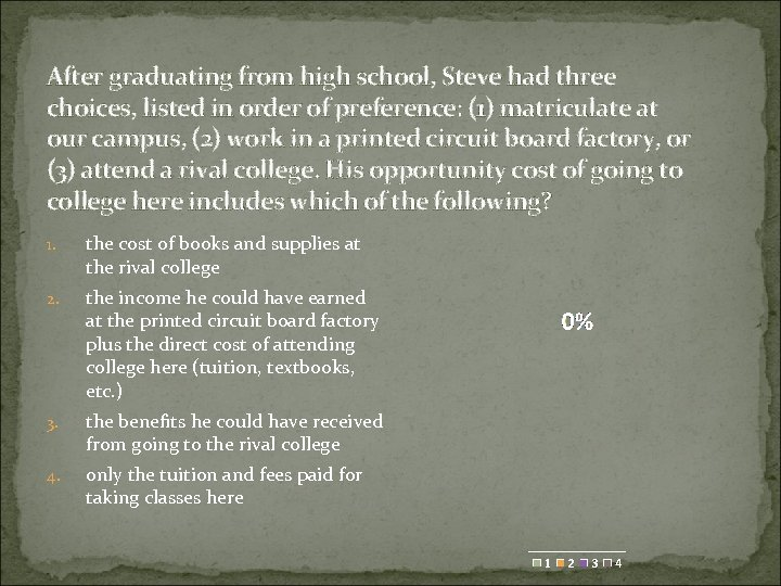 After graduating from high school, Steve had three choices, listed in order of preference: