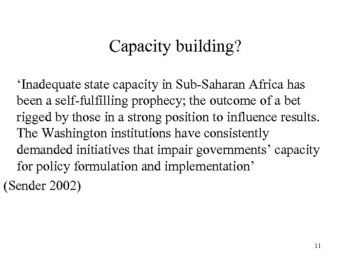 Capacity building? 'Inadequate state capacity in Sub-Saharan Africa has been a self-fulfilling prophecy; the