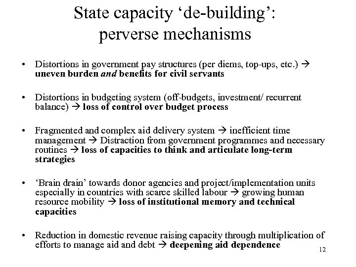 State capacity 'de-building': perverse mechanisms • Distortions in government pay structures (per diems, top-ups,