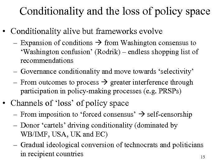 Conditionality and the loss of policy space • Conditionality alive but frameworks evolve –
